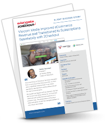 Visicom Media Improved eCommerce Revenue and Transitioned to Subscriptions Seamlessly with 2Checkout