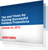 Tips and Tricks for Running Successful Holidays Promotions