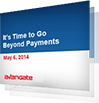 Time to Go Beyond Payments