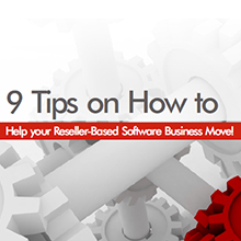9 Tips on How to Help your Reseller - Based Software Business Move