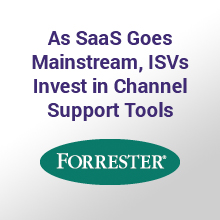 As SaaS Goes Mainstream, ISVs Invest in Channel Support Tools