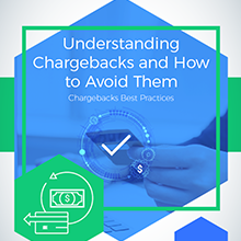 Understanding Chargebacks and How to Avoid Them